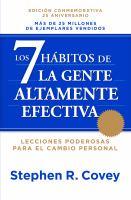 Los 7 hábitos de la gente altamente efectiva: la revolución ética en la vida cotidiana y en la empresa