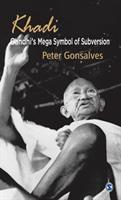 Khadi : Gandhi's mega symbol of subversion
