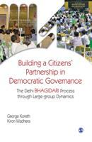 Building a citizens' partnership in democratic governance : the Delhi Bhagidari process through large-group dynamics