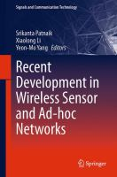 Recent Development in Wireless Sensor and Ad-hoc Networks [electronic resource]