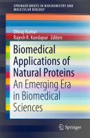 Biomedical Applications of Natural Proteins [electronic resource] : An Emerging Era in Biomedical Sciences