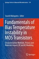 Fundamentals of Bias Temperature Instability in MOS Transistors [electronic resource] : Characterization Methods, Process and Materials Impact, DC and AC Modeling