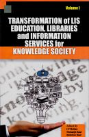 Transformation of LIS education, libraries and information services for knowledge society : essays in honour of Prof. Jagtar Singh /