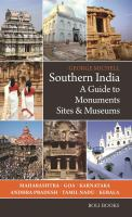 Southern India : a guide to monuments sites & museums