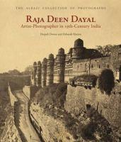 Raja Deen Dayal : artist-photographer in 19th-century India