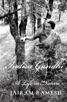 Indira Gandhi : a life in nature /