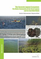 The Szczecin Lagoon edcosystem [electronic resource] : the biotic community of the great lagoon and its food web model