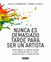 Nunca es demasiado tarde para ser un artista: descubrir la creatividad y el significado de la vida después de la mediana edad