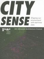 City sense : shaping our environment with real-time data : 4th Advanced Architecture Contest
