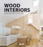 Wood interiors : innovation & design