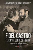 Fidel Castro: escupiré sobre su tumba