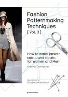 Fashion Patternmaking Techniques. Vol. 3, How to Make Jackets, Coats and Cloaks for Women and Men