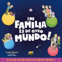 ŁMi familia es de otro mundo!: una nueva mirada sobre los modeles familiares