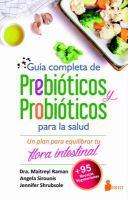Guía completa de prebióticos y probióticos para la salud: un plan para equilibrar tu flora intestinal