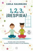 1, 2, 3, Łrespira!: para niños de 3 a 10 años