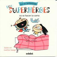 Los superhéroes no se hacen la cama