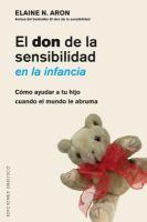 El don de la sensibilidad en la infancia: cómo ayudar a tu hijo cuando el mundo le abruma