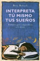 Cover of the book Interpreta tu� mismo tus suen�os : si�mbolos para comprenderte a ti mismo