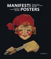Manifesti : mangiare & bere nella pubblicità italiana, 1890-1970 = Posters : eat & drink in Italian advertising, 1890-1970