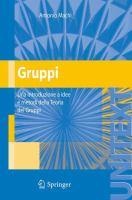 Gruppi [electronic resource] : Una introduzione a idee e metodi della Teoria dei Gruppi