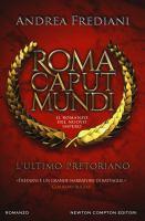 Roma Caput Mundi: L'ultimo pretoriano