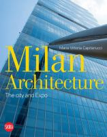 Milan architecture : the city and the expo