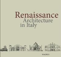 Italian Renaissance architecture = L'architecture de la Renaissance Italienne = Architektur der Renaissance in Italien = De Italiaanse Renaissance-architectuur