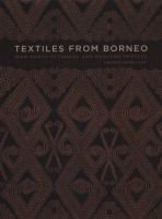 Textiles from Borneo : Iban, Kantu, Ketungau, and Mualang peoples