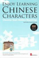 Enjoy learning Chinese characters [electronic resource] : discover their hidden meanings