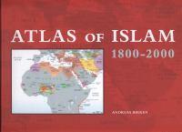 Atlas of Islam, 1800-2000