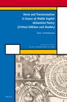 Verse and transmutation [electronic resource] : a corpus of Middle English alchemical poetry (critical editions and studies)