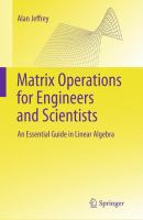 Matrix operations for engineers and scientists [electronic resource] : an essential guide in linear algebra