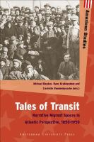 Tales of transit : narrative migrant spaces in Atlantic perspective, 1850-1950