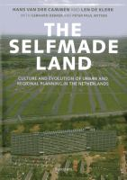 The selfmade land : culture and evolution of urban and regional planning in the Netherlands