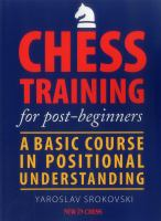 Chess training for post-beginners : a basic course in positional understanding