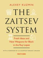 The Zaitsev system : fresh ideas and new weapons for black in the Ruy Lopez