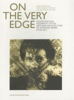 On the very edge : modernism and modernity in the arts and architecture of interwar Serbia (1918-1941)
