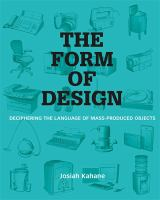 The Form of Design. Deciphering the Language of Mass Produced Objects.