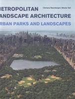 Metropolitan landscape architecture : urban parks and landscapes