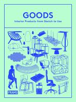 Goods : Interior Products from Sketch to Use.