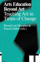 Arts education beyond art : teaching art in times of change