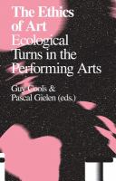 The ethics of art : ecological turns in the performing arts