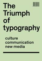 The triumph of typography : culture, communication, new media