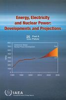 Energy, electricity, and nuclear power [electronic resource] : developments and projections : 25 years past and future.