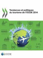 Tendances et politiques du tourisme de l'OCDE 2014 [electronic resource].