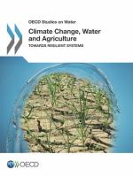 Climate change, water and agriculture [electronic resource] : towards resilient systems