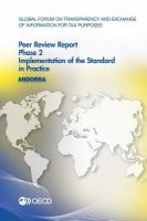 Global forum on transparency and exchange of information for tax purposes peer reviews. Phase 2, Implementation of the standard in practice [electronic resource] : Andorra 2014.