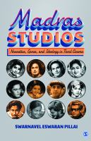 Madras studios : narrative, genre, and ideology in Tamil cinema