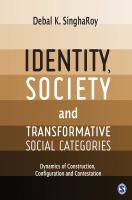 Identity, society and transformative social categories : dynamics of construction, configuration and contestation /