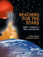 Reaching for the stars : India's journey to Mars and beyond